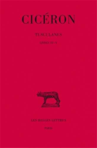 Tusculanes, tome 2, livres III-V par Cicéron, G. Fohlen, J. Humbert