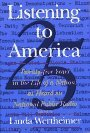 Listening to America: Twenty-Five Years in the Life of a Nation, as Heard on National Public Radio by Linda Wertheimer (1995-05-29)