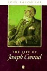 The Life of Joseph Conrad: A Critical Biography (Wiley Blackwell Critical Biographies) by John Batchelor (1996-02-18)
