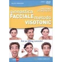 Ginnastica facciale metodo Visotonic - Libro + DVD