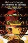 Orígenes del universo, los por Malcolm S. Longair