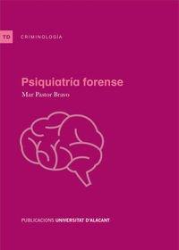 Psiquiatría forense (Textos docentes) por M.ª del Mar Pastor Bravo