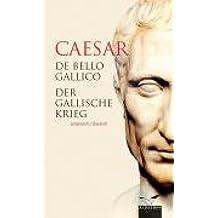 De bello Gallico - Der Gallische Krieg