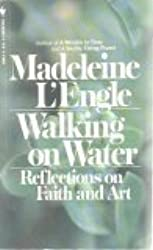 Walking on Water : Reflections on Faith and Art