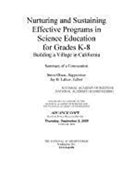 [(Nurturing and Sustaining Effective Programs in Science Education for Grades K-8 : Building a Village in California: Summary of a Convocation)] [Edited by Steve Olson ] published on (December, 2009)