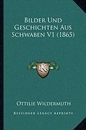 Bilder Und Geschichten Aus Schwaben V1 (1865)