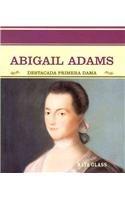 Abigail Adams: Destacada Primera Dama (Grandes Personajes En LA Historia De Los Estados Unidos) por Maya Glass