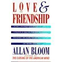 Love and Friendship by Allan Bloom (1994-05-19)