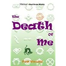 The Death of Me by Paul Vincent (2002-11-06)