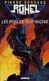 Rohel le conquérant, Les feux de Tarphagè : Le cycle de Saphyr : Les feux de Tarphagène - Pierre Bordage