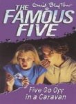 Five Go Off in a Caravan (The Famous Five Series #5) - Enid Blyton