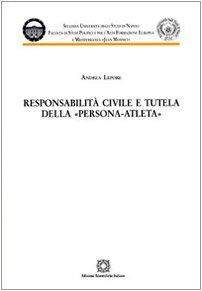 Responsabilit civile e tutela della persona-atleta