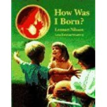 How Was I Born? by Nilsson, Lennart (1994) Hardcover