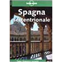 Spagna Settentrionale (Lonely Planet Travel Guides)