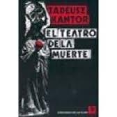 El Teatro De La Muerte/The Theater of Death por Tadeusz Kantor
