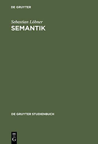 Semantik: Eine Einführung (De Gruyter Studienbuch)