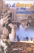 It's All Greece to Me: Impressions of Contemporary Greek Life por John F. L. Ross
