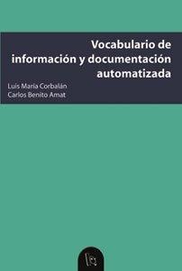 Vocabulario de información y documentación automatizada (Educació. Sèrie Materials) por Carlos Benito Amat
