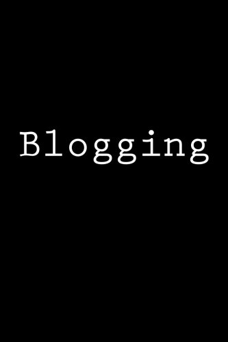Blogging: Journal, 150 lined pages, softcover, 6 x 9