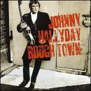 Johnny Hallyday Rough Town - Rough Town by Johnny Hallyday