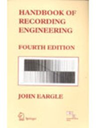 HANDBOOK OF RECORDING ENGINEERING, 4TH EDITION by EARGLE JOHN (2009-01-01)