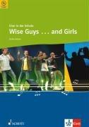 Wise Guys ... and Girls: für den Unterricht an allgemein bildenden Schulen. gemischter Chor (SATB) mit Klavier-Begleitung. (Chor in der Schule)