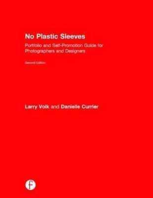 no-plastic-sleeves-portfolio-self-promotion-guide-for-photographers-designers-by-author-larry-volk-p