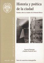 Historia y poética de la ciudad: Estudios sobre las ciudades de la Península Ibérica (Revista de Filología Románica. Anejos)