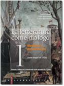 La letteratura come dialogo. Con espansione online. Per le Scuole superiori: 1
