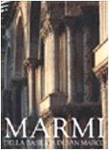 Marmi della Basilica di San Marco. Capitelli, plutei, rivestimenti, arredi