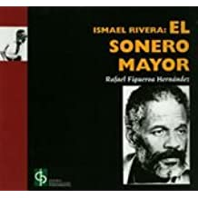 Ismael Rivera: El sonero mayor (Spanish Edition) by Rafael Figueroa Hernandez (1993-08-02)