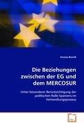 Die Beziehungen zwischen der EG und dem MERCOSUR: Unter besonderer Berücksichtigung der politischenRolle Spaniens im Verhandlungsprozess