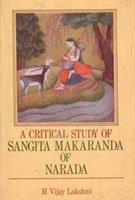 Critical Study of Sangita Makaranda of Narada