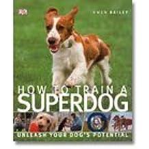 How to Train a Superdog