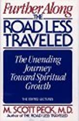Further Along the Road Less Traveled: The Unending Journey Toward Spiritual Growth by M. Scott Peck (1993-10-15)