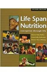Life Span Nutrition: Conception Through Life : With Infotrac