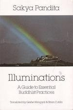 Illuminations C: A Guide to Essential Buddhist Practices by Sakya Pandita (1988-05-01)