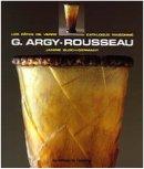 G. Argy-Rousseau : Les pâtes de verre, catalogue raisonné