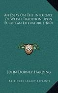 An Essay on the Influence of Welsh Tradition Upon European Literature (1840)