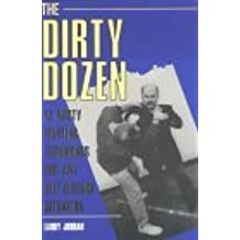 Dirty Dozen: 12 Nasty Fighting Techniques for Any Self-defense Situation by Larry Jordan (1-May-2002) Paperback
