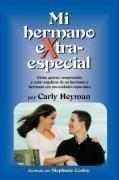 Mi hermano eXtra especial by Carly Heyman (2007-05-22)