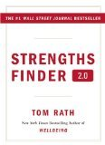 Strengths Finder 2.0: A New & Upgraded Edition of the Online Test from Gallup's Now, Discover Your Strengths: A New and Upgraded Edition of the Online Test from Gallup's Now Discover Your Strengths