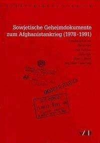 Sowjetische Geheimdokumente zum Afghanistankrieg (1978-1991) (Reihe Strategische Studien Band 8)