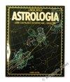 ASTROLOGIA. Come costruire e interpretare l'oroscopo.