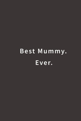 Best Mummy. Ever.: Lined notebook por Blue Ridge Art