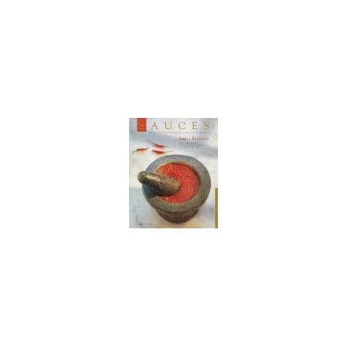 Sauces: Classical and Contemporary Sauce Making by James Peterson (1997-08-01)