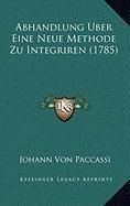 Abhandlung Uber Eine Neue Methode Zu Integriren (1785)