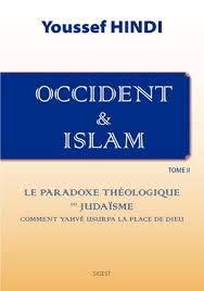 Occident et Islam - Tome II par Youssef Hindi