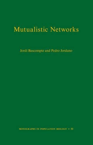 Mutualistic Networks (Monographs in Population Biology) por Jordi Bascompte