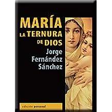 María, la ternura de Dios